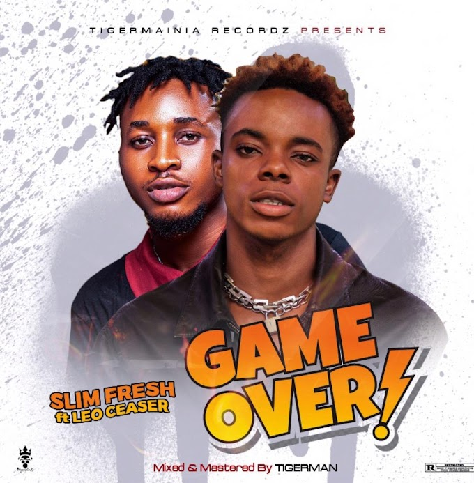 Music: Slimfresh Ft Leo Ceaser - Game Over