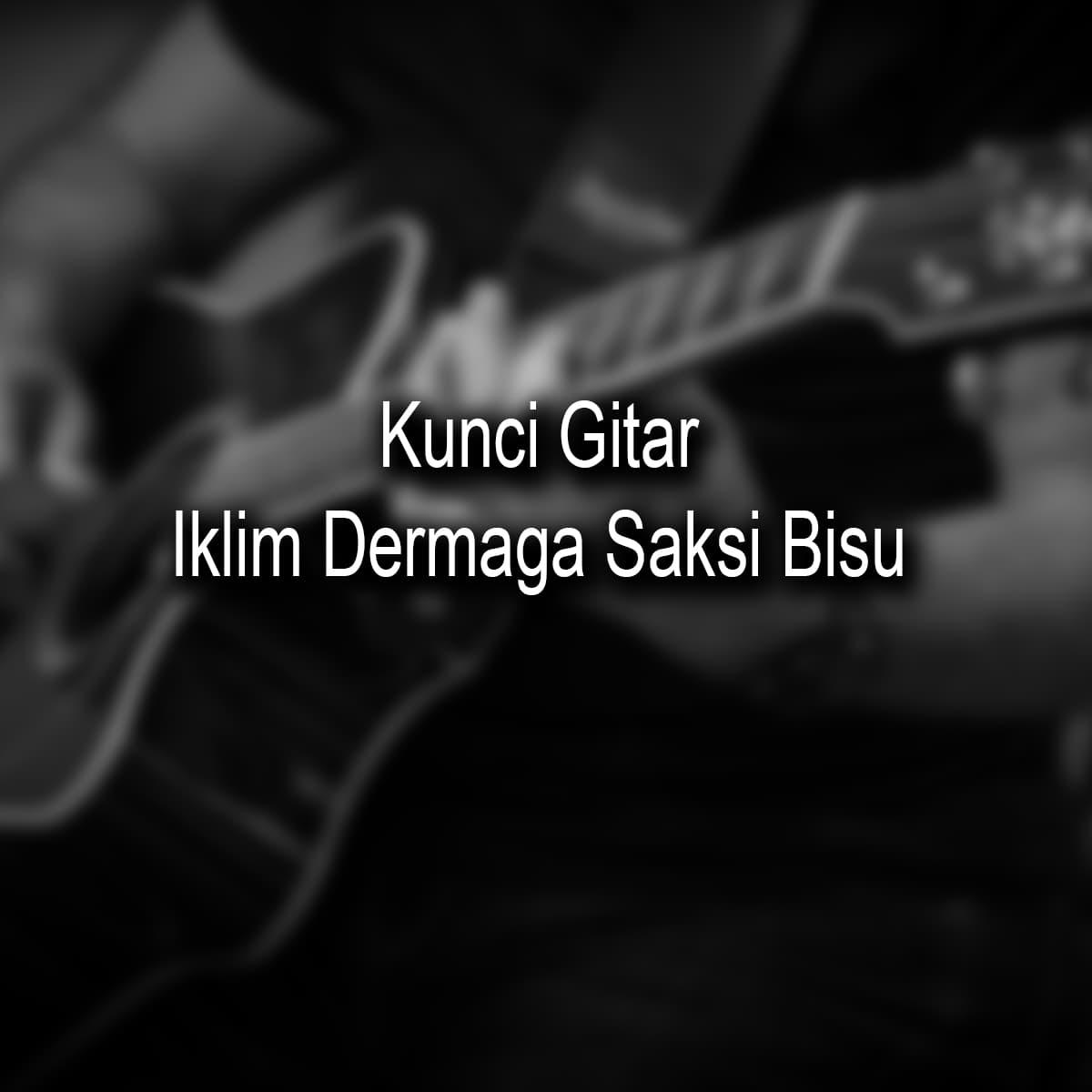 Kunci Gitar Iklim Dermaga Saksi Bisu