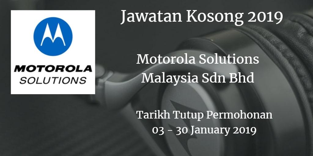 Jawatan Kosong Motorola Solutions Malaysia Sdn Bhd 03 - 30 January 2019