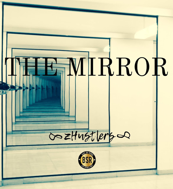 The Mirror - from zHustlers