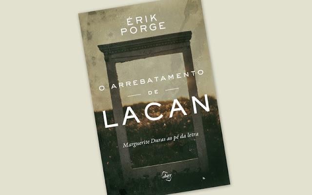 O Arrebatamento de Lacan – Marguerite Duras ao pé da letra