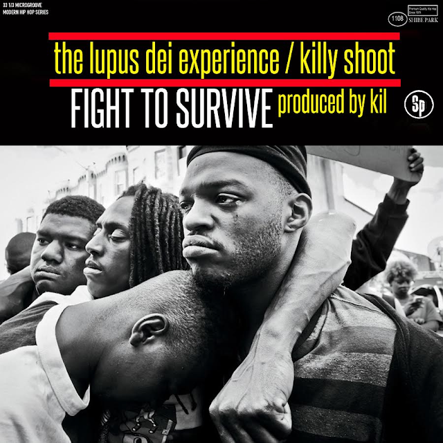 The Promo: Fight To Survive - The Lupus Dei Expereince feat. Killy Shoot (Produced by Kil)