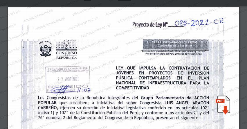 PROYECTO DE LEY N° 00085/2021-CR.- Ley que impulsa la contratación de jóvenes en proyecto de inversión pública contemplados en el Plan Nacional de Infraestructura para la Competitividad (.PDF) www.congreso.gob.pe