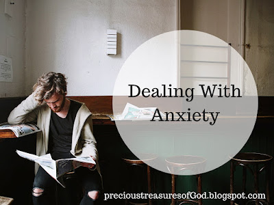 http://precioustreasuresofgod.blogspot.com/2017/04/dealing-wtih-anxiety-april-10.html