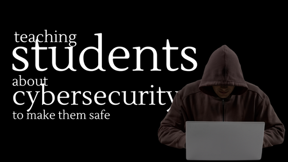 Teaching Students About cybersecurity in The Internet
