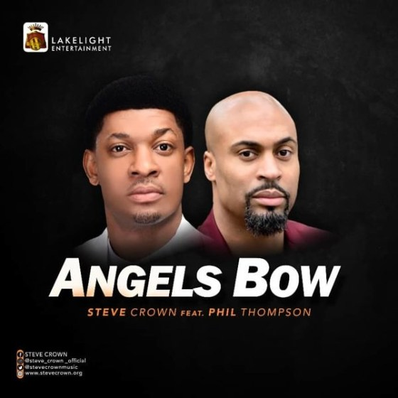 Steve Crown Ft. Phil Thompson -Angels Bow + Lyrics