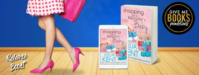 RELEASE BOOST PACKET - Shopping for a Billionaire's Baby by Julia Kent