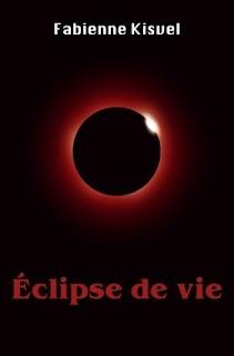 Vie quotidienne de FLaure : Lecture : Éclipse de vie par KISVEL Fabienne