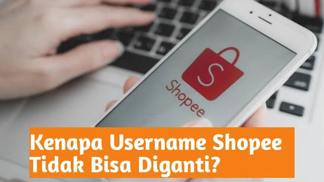Kenapa Username Shopee Tidak Bisa Diganti?
