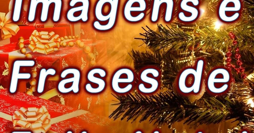 Imagens E Frases: Frases De Natal, Mensagens Natalinas Curtas E Imagens De