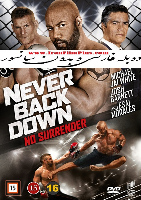 فیلم دوبله: تسلیم ناپذیر (2016) Never Back Down: No Surrender