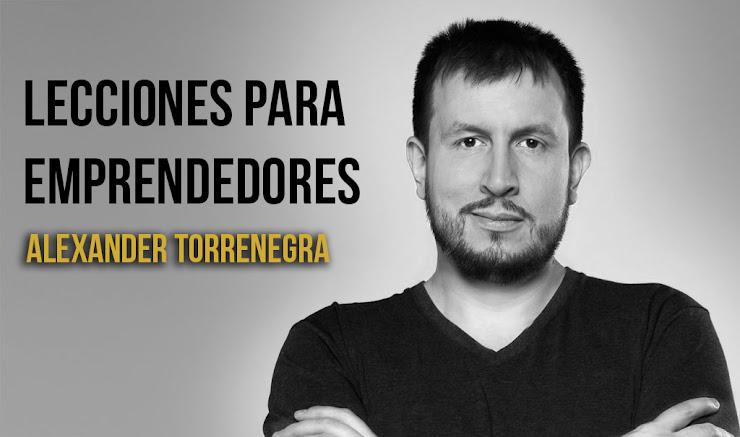 Lecciones de Alexander Torrenegra para emprendedores