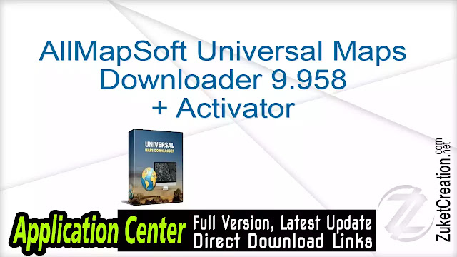 AllMapSoft Universal Maps Downloader 9.958 + Activator