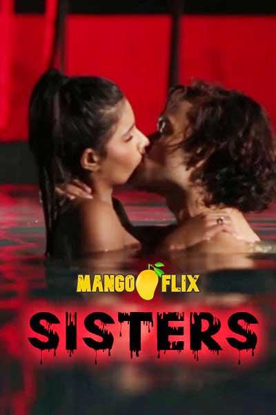 Sisters (2020) Hindi   Mangoflix Exclusive   Hindi Hot Video   720p WEB-DL   Download   Watch Online