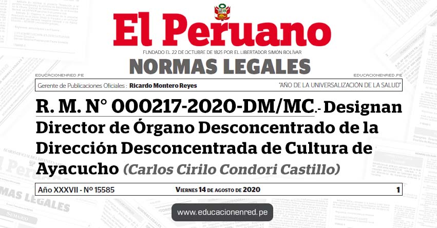 R. M. N° 000217-2020-DM/MC.- Designan Director de Órgano Desconcentrado de la Dirección Desconcentrada de Cultura de Ayacucho (Carlos Cirilo Condori Castillo)
