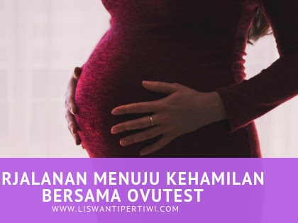 Perjalanan Menuju Kehamilan Bersama Ovutest