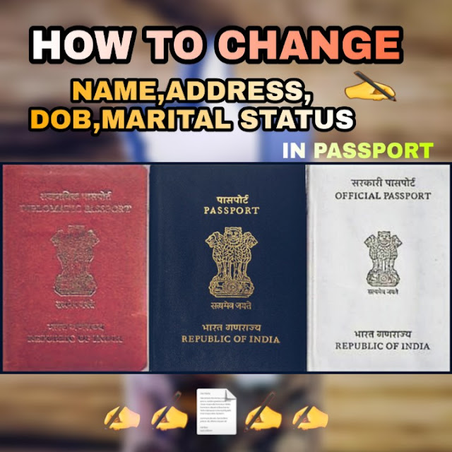 How to change name, address, dob and marital status in passport