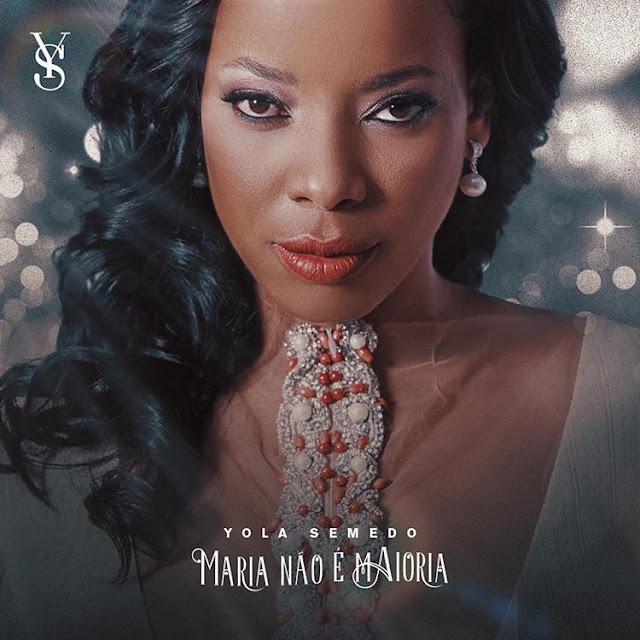 Yola Semedo - Maria não é Maioria baixar nova musica descarregar agora 2019