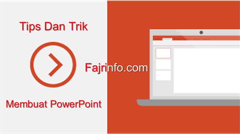 Inilah 10 Tips Dan Trik Bermanfaat Dalam Membuat PowerPoint