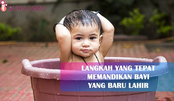 Langkah Yang Tepat Memandikan Bayi yang Baru Lahir, bukusemu,kehidupan, ibu rumah tangga