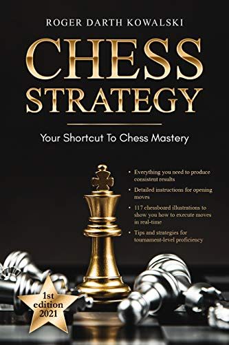 Chess Strategy: Your Shortcut to Chess Mastery