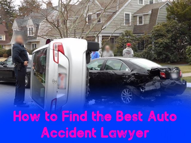 How to Find the Best Auto Accident Lawyer