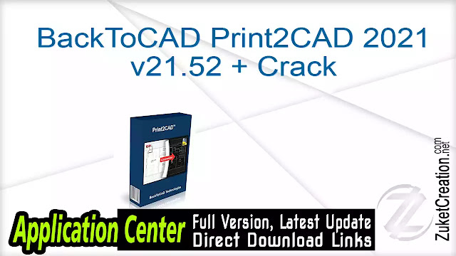 BackToCAD Print2CAD 2021 v21.52 + Crack