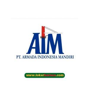 Lowongan Kerja Kalimantan PT. Armada Indonesia Mandiri Terbaru 2021