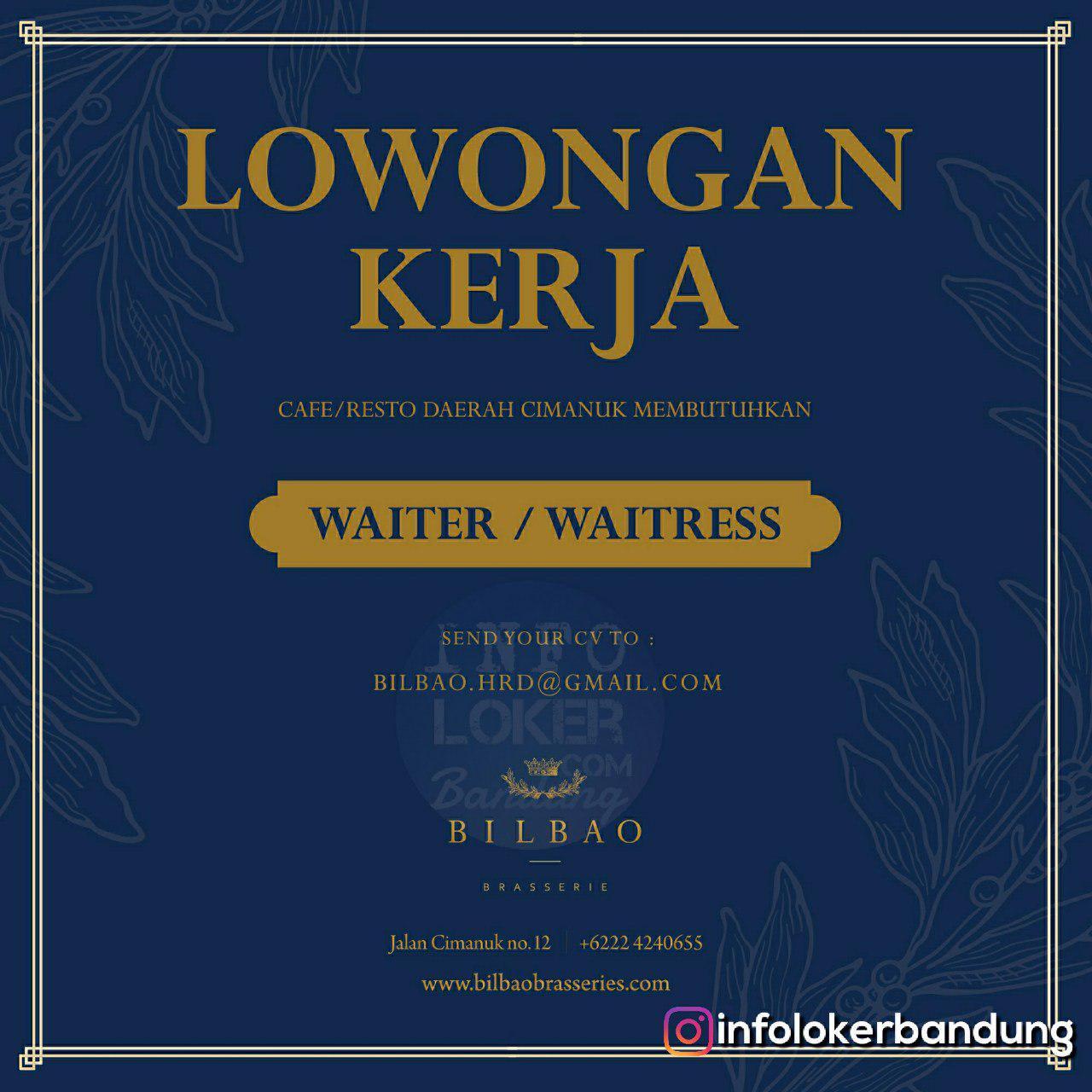 Lowongan Kerja Waiter & Waitress Bilbao Brassiers Cafe & Resto Bandung Agustus 2018