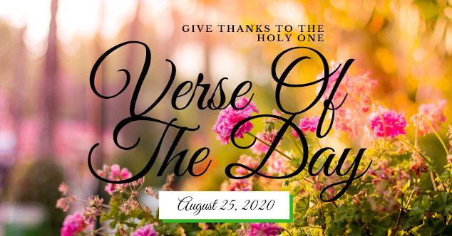 Give Thanks To The Holy One Verse Of The Day August 25 2020