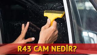 Orijinal Cam Filmi Olan R43 Cam Nedir