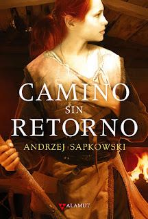 Camino sin retorno de Andrzej Sapkowski