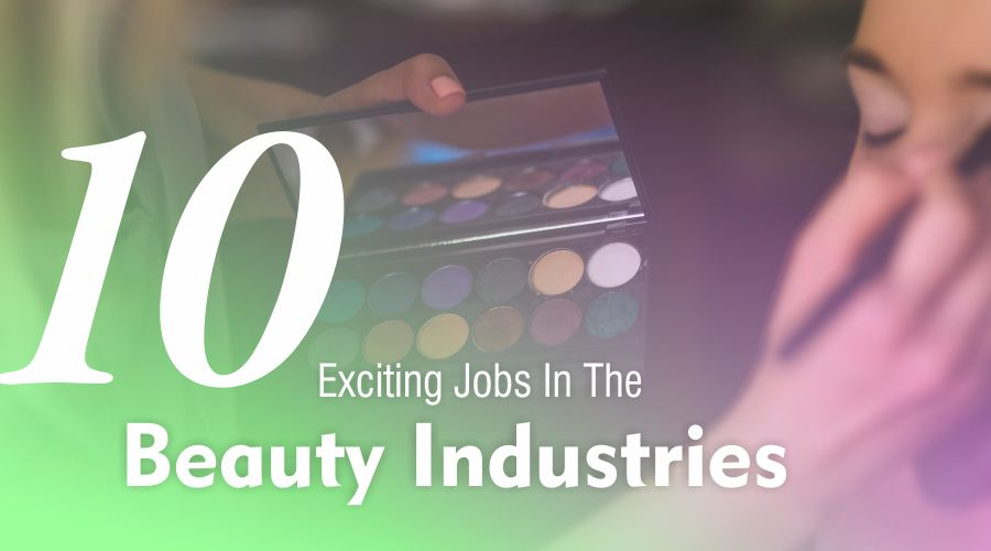 various types of jobs in beauty industry and its job description