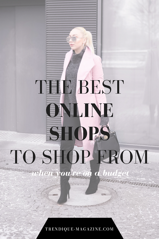 THE BEST ONLINE SHOPS TO SHOP FROM WHEN YOU'RE ON A BUDGET