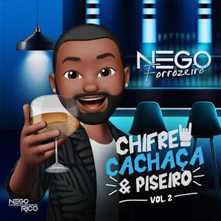 Nego Rico e Forró do Movimento - Chifre, Cachaça e Piseiro - Vol. 02 - Junho - 2021