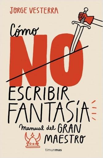Cómo (no) escribir fantasía, el manual de Jorge Vesterra