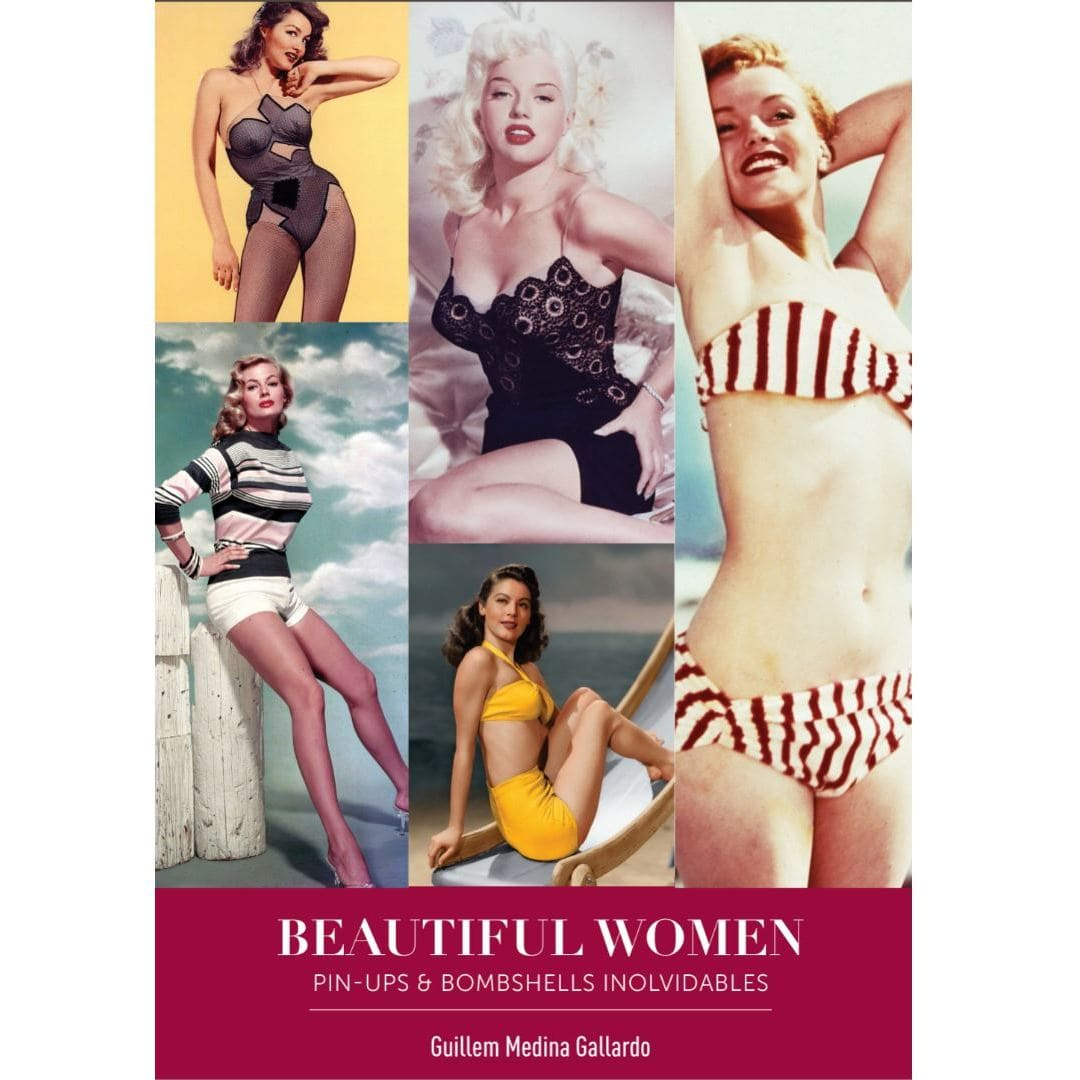 Beautiful Women. Pin-Ups y Bombshells Inolvidables