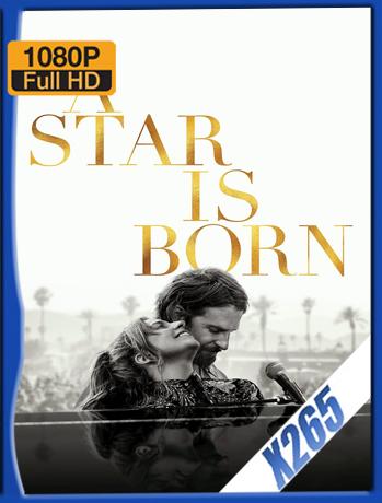 A Star Is Born [2018] 1080P Latino [X265] [ChrisHD]
