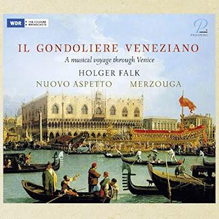 Il gondoliere Veneziano: A musical voyage through Venice; Holger Falk, Nuovo Aspetto, Merzouga; Prospero