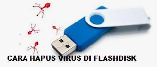 4 Cara Membersihkan Virus Di Flashdisk Paling Mudah