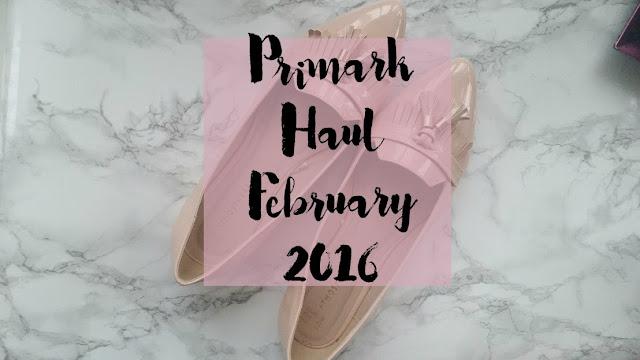 Primark Haul February 2016