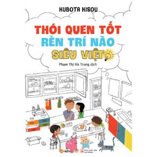 Thói Quen Tốt Rèn Luyện Trí Não Siêu Việt (Tái Bản 2018) ebook PDF EPUB AWZ3 PRC MOBI
