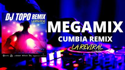 LA REVIRAL CUMBIA - MEGAMIX DJ TOPO