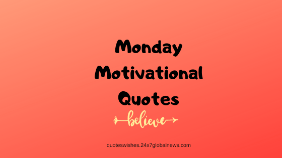 20 Best Motivational Monday Quotes For Whatsapp Status