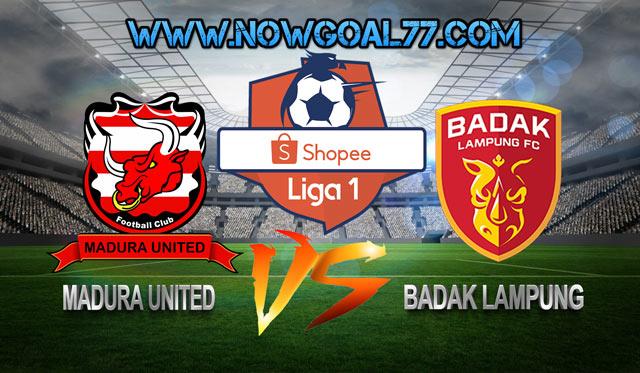 Prediksi Madura United VS Badak Lampung 27 Juli 2019