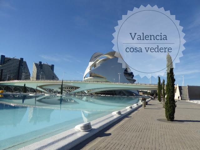 Cosa vedere a Valencia in un weekend: la città delle arti