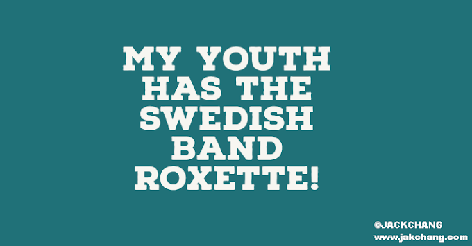 My youth has the Swedish band Roxette!