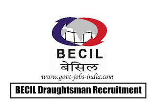 BECIL Draughtsman Recruitment