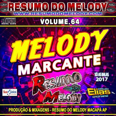 CD RESUMO DO MELODY VOL.64 ( WWW.RESUMODOMELODY.COM ) É O SITE OFICIAL