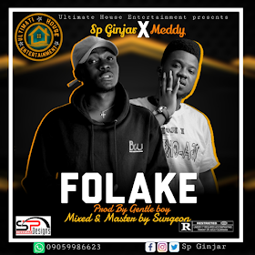 [MUSIC] Sp Ginjar ft Meddy _ Folake (Prod by Gentle Boy)